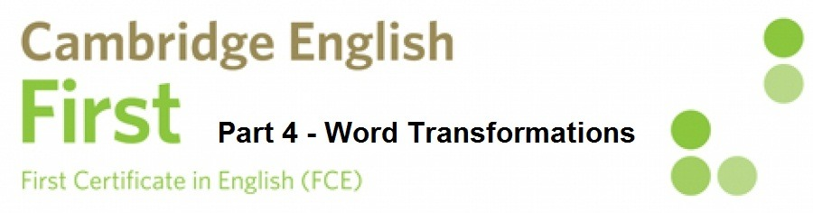 KEYWORD TRANSFORMATIONS for FCE Use of English Part 4