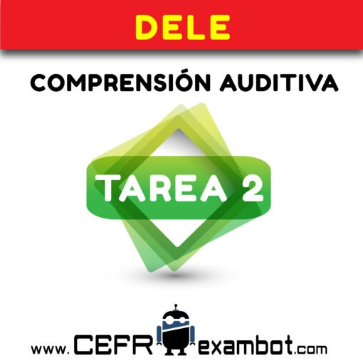 tarea 2 DELE B2 Examen Comprension Auditiva www.CEFRexambot.com