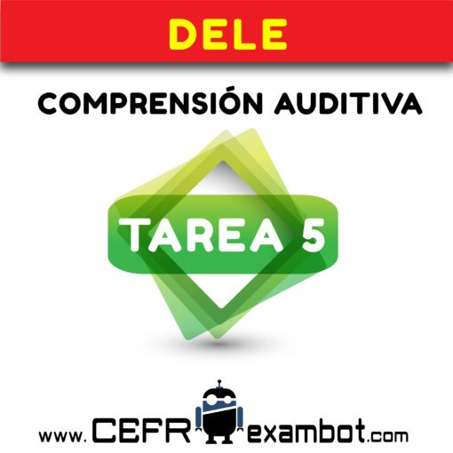 tarea 5 DELE B2 Examen Comprension Auditiva www.CEFRexambot.com